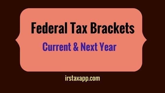 Federal Tax Brackets For Current & Next Year