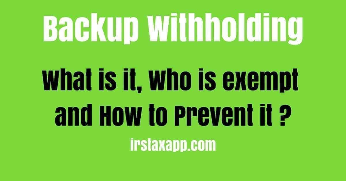 How to prevent backup withholding