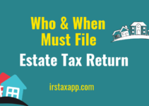Who Must File Estate Tax Return & When ?