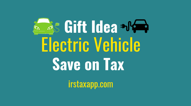 How Much Tax Credits Will I Get >> Gift Electric Car To Spouse Get Tax Credit Internal Revenue