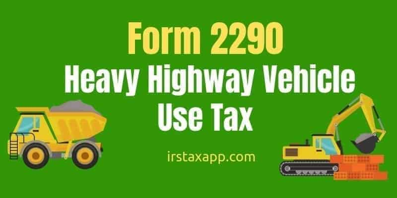 Form 2290 tax heavy highway vehicle use