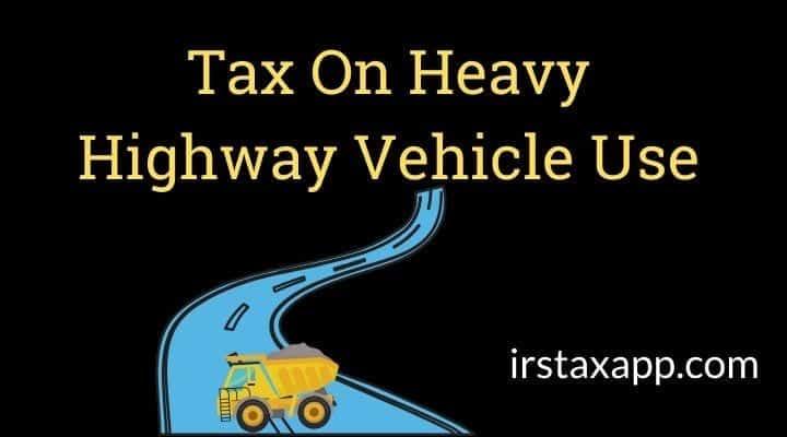 Tax On Heavy Highway Vehicle Use