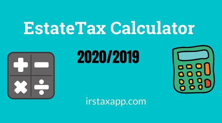 2020 & 2219 Estate Tax Calculator – Internal Revenue Code Simplified
