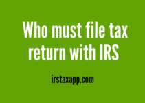 Who must file tax return to IRS?
