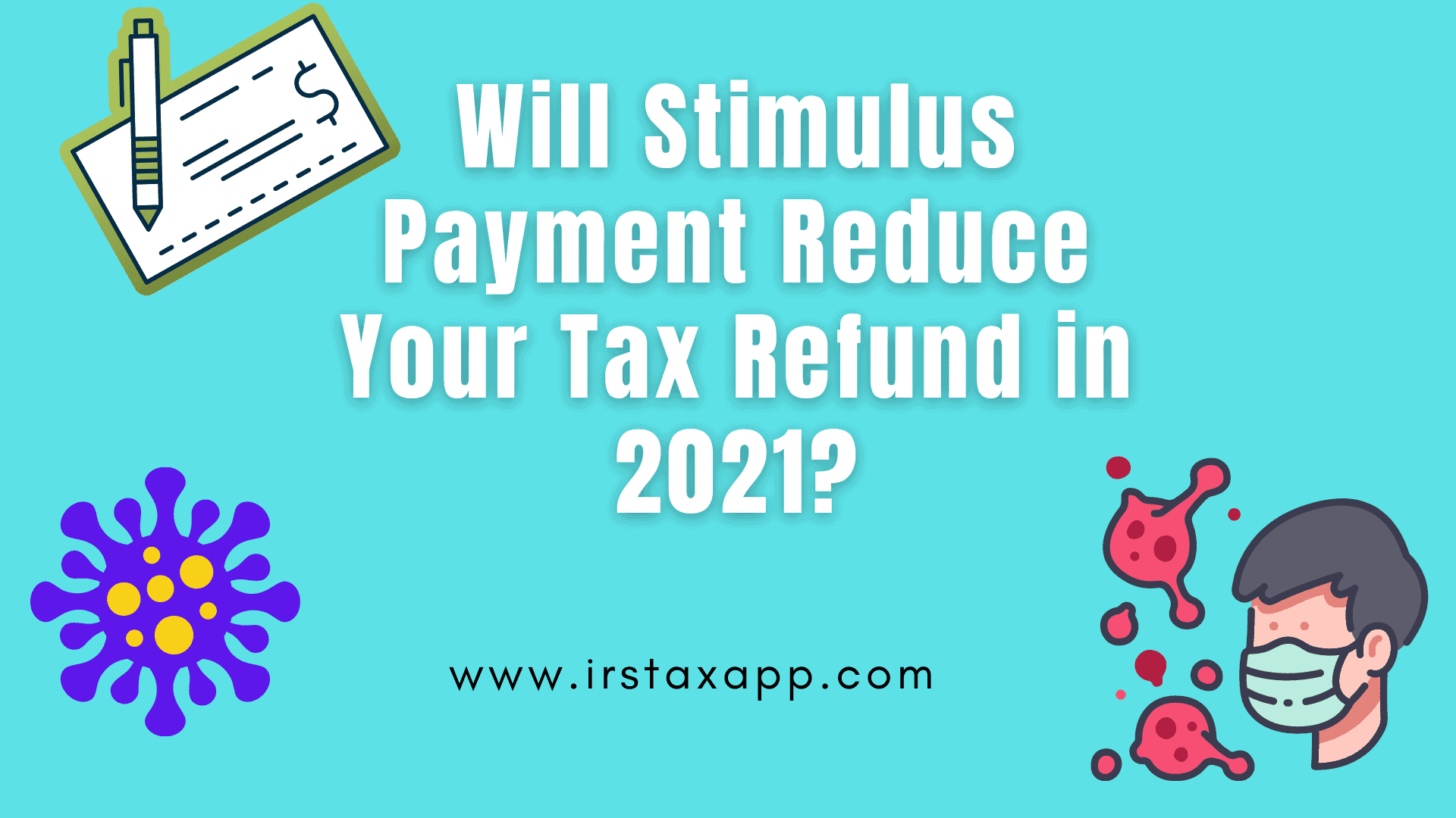 Will Tax refund Get Reduced by Stimulus Payments?
