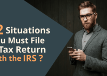 12 Must File Taxes Situations!