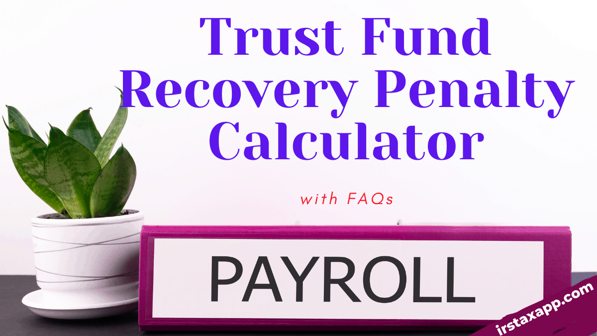 Trust Fund Recovery Penalty Calculator