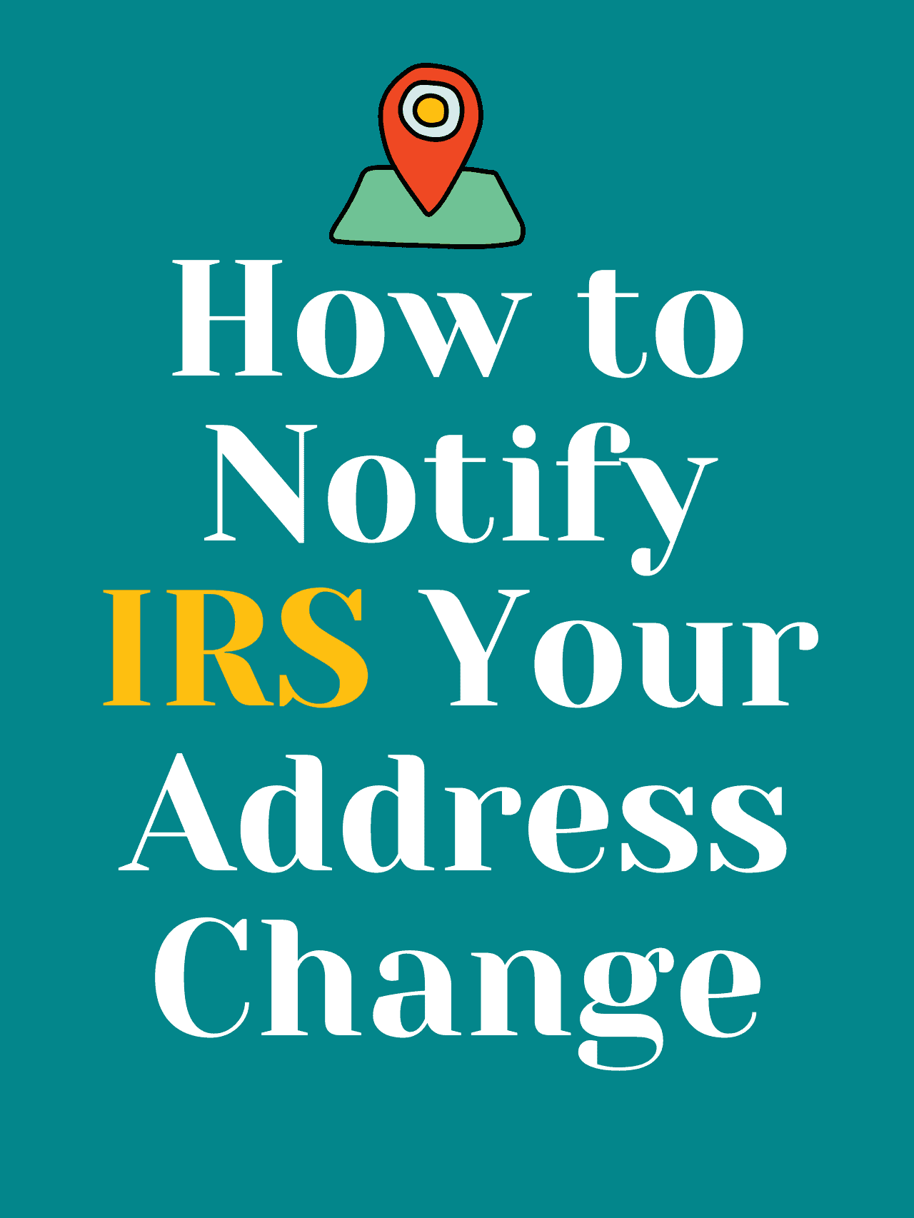 How to Notify IRS Your Address Change
